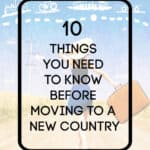10 things to know before moving to a new country