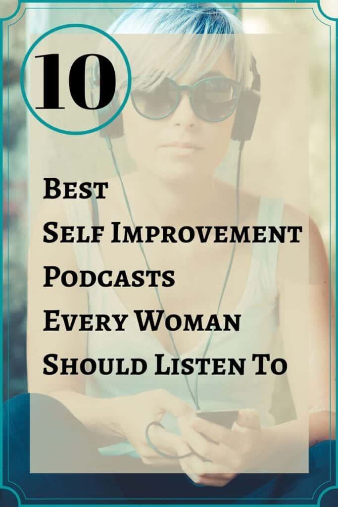 Best self improvement podcasts every woman should listen to