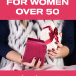 gifts for women over 50 Pinterest pin image