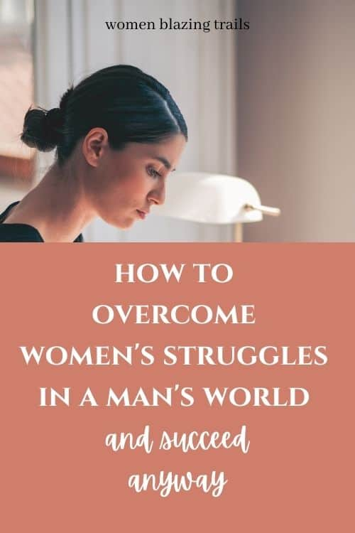 women's struggles in a man's world pin image