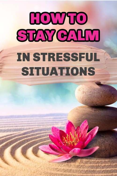 pinterest pin image for how to stay calm in stressful situations